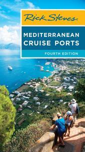 Rick Steves Mediterranean Cruise Ports: Edition 4