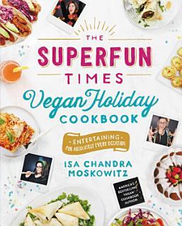 The Superfun Times Vegan Holiday Cookbook Book