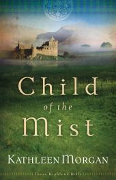 Child of the Mist (These Highland Hills Book #1)