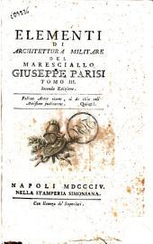 Elementi di architettura militare del maresciallo Giuseppe Parisi Tomo 1. [-4.]: Volume 3