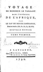 Voyage de Monsieur Le Vaillant dans l'intérieur de l'Afrique par le cap de Bonne-Espérance dans les années 1780, 81, 82, 83, 84 & 85: Volume1