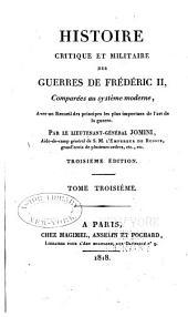 Histoire critique et militaire des guerres de Frédéric II: comparées au système moderne : avec un recueil des principes les plus importans de l'art de la guerre, Volume3