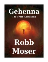Gehenna: The Truth About Hell