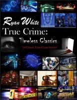 True Crime  Timeless Classics PDF