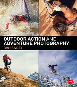 Outdoor Action and Adventure Photography PDF