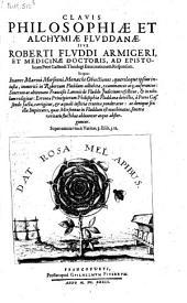Clavis philosophiae et alchymiae Fluddanae sive Roberti Fluddi ... ad epistolicam Petri Gassendi ... exercitationem responsum