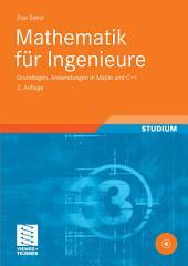 Mathematik für Ingenieure: Grundlagen, Anwendungen in Maple und C++, Ausgabe 2