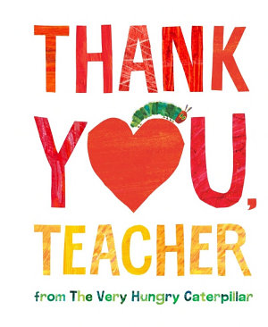 Thank You  Teacher from the Very Hungry Caterpillar