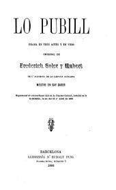 Lo pubill: drama en tres actes y en vers [original de Frederich Soler y Hubert]