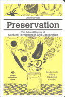 Preservation  the Art and Science of Canning  Fermentation and Dehydration Book