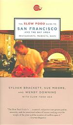 The Slow Food Guide to San Francisco and the Bay Area
