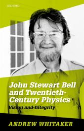 John Stewart Bell and Twentieth-Century Physics: Vision and Integrity