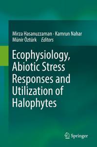 Ecophysiology  Abiotic Stress Responses and Utilization of Halophytes