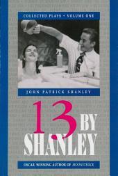 13 by Shanley: Thirteen Plays
