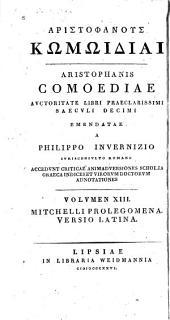 Comoediae emendatae a Philippo Invernizio: Comoediae in Latinum sermonem conversae [by R.F.P. Brunck]. Praemissa sunt [Thomae] Mitchelli prolegomena