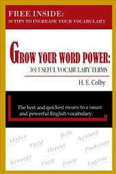 Grow Your Word Power: 301 Useful Vocabulary Terms