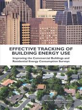 Effective Tracking of Building Energy Use: Improving the Commercial Buildings and Residential Energy Consumption Surveys