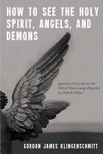 How to See the Holy Spirit, Angels, and Demons
