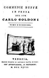 Opere teatrali: Con Rami Allusivi. Commedie Buffe In Prosa ; 12. Una Delle Ultime Sere Di Carnovale [u.a.], Volume 34