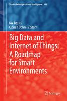 Big Data and Internet of Things  A Roadmap for Smart Environments PDF