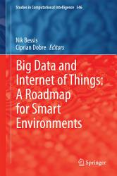 Big Data And Internet Of Things A Roadmap For Smart Environments Book PDF
