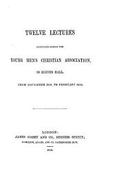 Lectures Delivered Before the Young Men's Christian Association: Volume 5