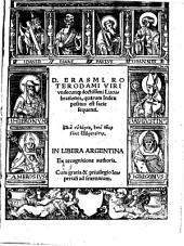 Erasmi Roterodami viri undecumque doctissimi Lucubrationes