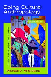 Doing Cultural Anthropology: Projects for Ethnographic Data Collection, Second Edition
