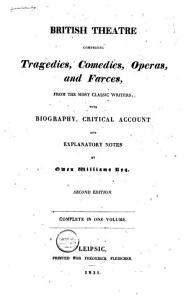 British Theatre  Comprising Tragedies  Comedies  Operas  and Farces from the Most Classic Writers PDF