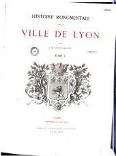 Histoire monumentale de la ville de Lyon: Volume1