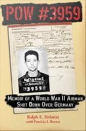 POW #3959: Memoir of a World War II Airman Shot Down Over Germany