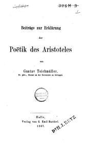 Beiträge zur Erklärung der Poëtik des Aristoteles