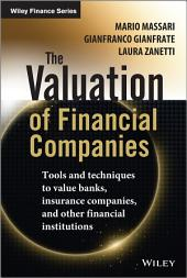 The Valuation of Financial Companies: Tools and Techniques to Measure the Value of Banks, Insurance Companies and Other Financial Institutions