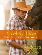 Cowboy Love: Four Historical Romances