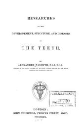 Researches on the Development, Structure, and Diseases of the Teeth