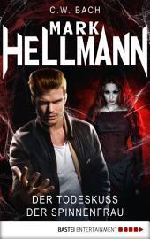 Mark Hellmann 06: Der Todeskuss der Spinnenfrau