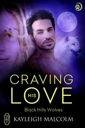 Craving His Love (Black Hills Wolves #47)