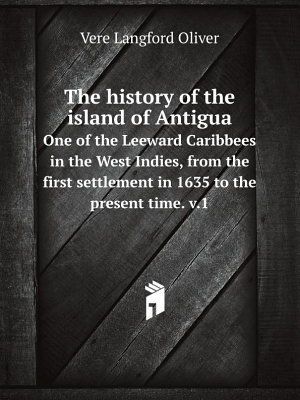 The history of the island of Antigua