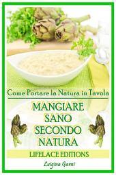 Mangiare Sano Secondo Natura - Come Portare la Salute in Tavola
