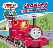 Thomas & Friends: Skarloey The Strong Engine
