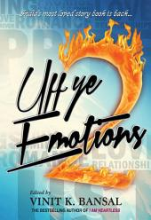 Uff Ye Emotions 2: A collection of award winning stories