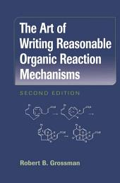 The Art of Writing Reasonable Organic Reaction Mechanisms: Edition 2
