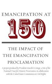 Emancipation at 150: The Impact of the Emancipation Proclamation