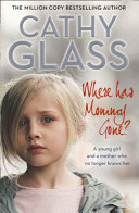 Where Has Mommy Gone?: When There Is Nothing Left But Memories...