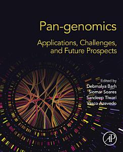 Pan genomics  Applications  Challenges  and Future Prospects