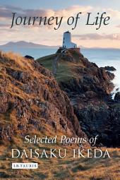 Journey of Life: Selected Poems of Daisaku Ikeda