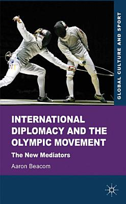 International Diplomacy and the Olympic Movement PDF