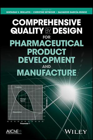 Comprehensive Quality by Design for Pharmaceutical Product Development and Manufacture PDF