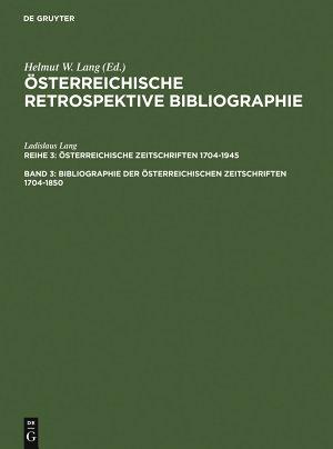 Bibliographie der   sterreichischen Zeitschriften 1704 1850 PDF