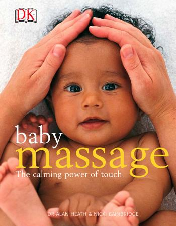 Baby Massage  The Calming Power of Touch PDF
